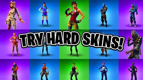 top  sweatytry hard fortnite skins ranking fortnite