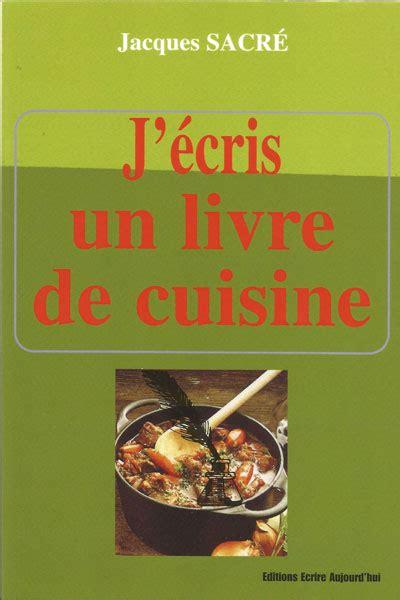 un livre de cuisine j 39 écris un livre de cuisine ecrire aujourd 39 hui