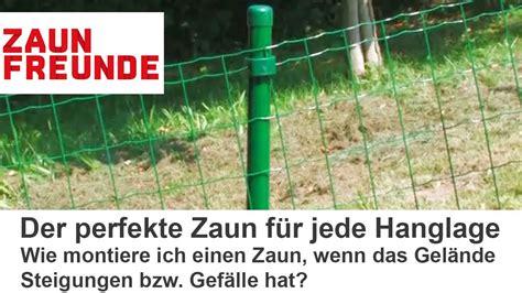 Zaun Am Hang Setzen by Wie Montiere Ich Einen Zaun Am Hang Gef 228 Lle