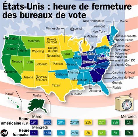 horaire fermeture bureau de vote elections américaines les heures de fermeture des