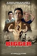 Bigger (film) - Wikipedia