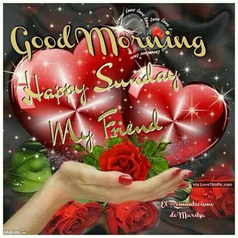 I My Pics by Morning Happy Sunday My Friend Pictures Photos And