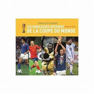 Du Coup Synonyme : il tait une fois les fabuleuses histoires de la coupe du monde ~ Medecine-chirurgie-esthetiques.com Avis de Voitures