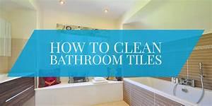 how to clean bathroom tiles bathroom design With how to clean bathrooms