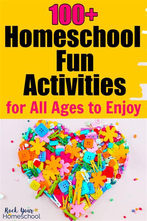 amazing homeschool fun activities   ages