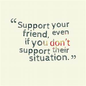 Best Friendship Quotes support your friend ...