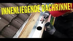 Dachrinne Ablaufrohr Montieren : dachdecker innenliegende dachrinne montieren youtube ~ Whattoseeinmadrid.com Haus und Dekorationen