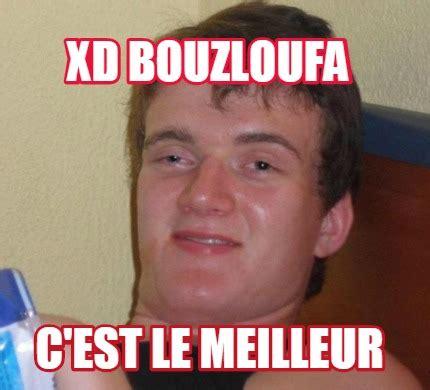 C Est Le Meme - meme creator xd bouzloufa c est le meilleur meme generator at memecreator org