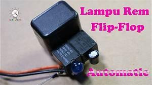 Cara Membuat Lampu Rem Flip-flop Otomatis