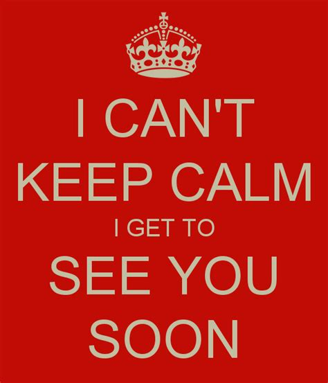 To See You To See You Doormat by I Can T Keep Calm I Get To See You Soon Poster Jjjj