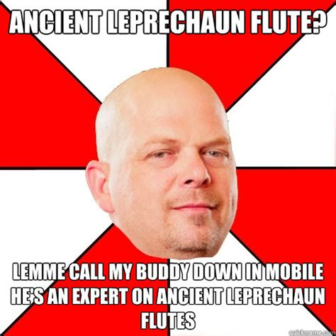 Flute Memes - ancient leprechaun flute lemme call my buddy down in mobile he s an expert on ancient