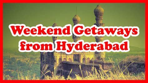 best weekend getaways best 5 weekend getaways from hyderabad india weekend getaways youtube