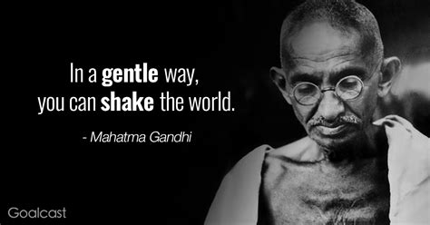 inspiring gandhi quotes gentle shake goalcast