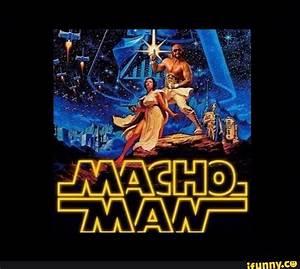 macho - iFunny ... Funny Macho Man Quotes