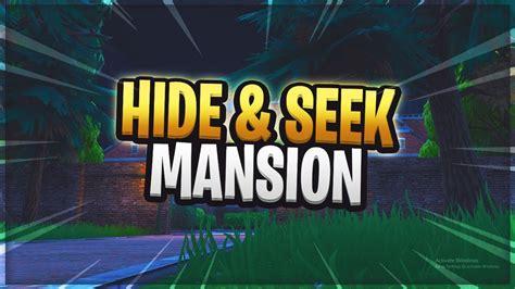 fortnite hide  seek mansion map fortnite creative
