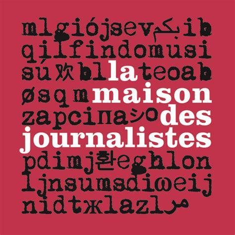 la maison des journalistes la maison des journalistes le club de mediapart