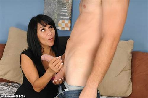 Mexican Stepmother Gives Her First Assh #Over #40 #Handjobs