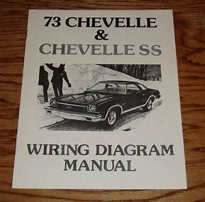1973 Chevrolet Chevelle  U0026 Ss Wiring Diagram Manual 73 Chevy