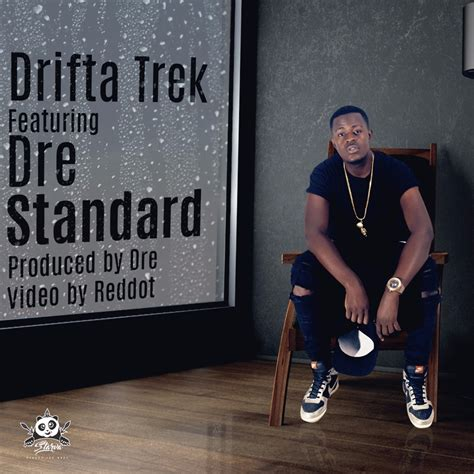 Drifta Trek Standard Ft Dre Official Video Mp3