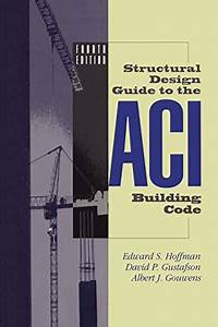 9781441947253  Structural Design Guide To The Aci Building