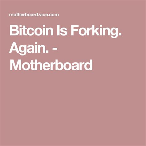 Today, the bitcoin economy is larger than the economies of some of the world's smaller nations. Bitcoin Is Forking. Again. - Motherboard   Bitcoin, Fork, Motherboard