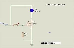 Mosfet Switch  How To Use Mosfet As A Switch