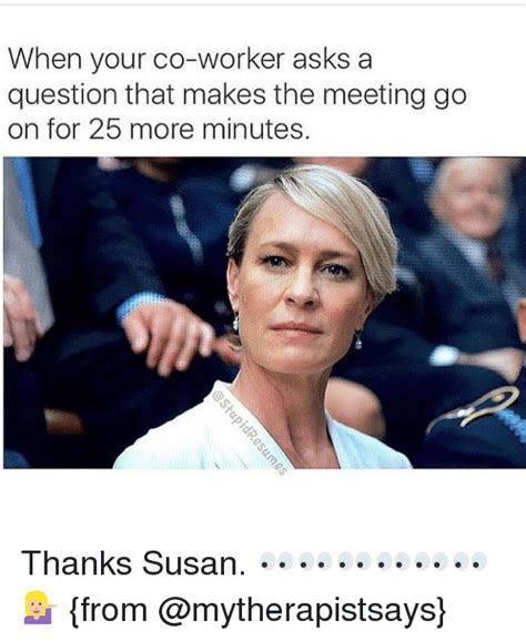 Susan Meme - 25 best memes about co workers co workers memes