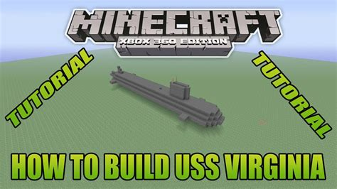 Minecraft Xbox Edition Tutorial How To Build Uss Virginia