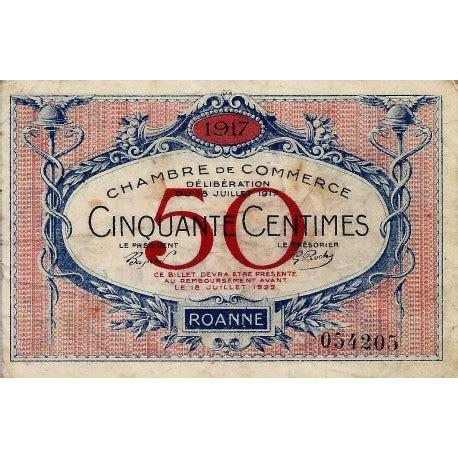 chambre du commerce roanne 42 roanne chambre de commerce 50 centimes 1917