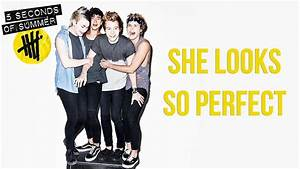 She Looks So Perfect - 5 Seconds of Summer (Lyrics) - YouTube