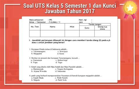 Contoh soal bahasa indonesia kelas 7 semester 1 dan semester 2 kurikulum 2013 untuk kisi kisi latihan contoh soal bahasa indonesia kelas 7 lengkap dengan kunci jawabannya. Soal Uts Kelas 5 Semester 1 Dan Kunci Balasan Tahun 2017