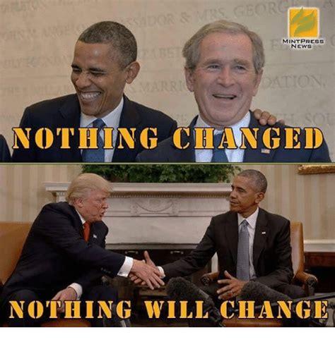 Nothing Meme Mint Press News Nothing Changed Nothing Will Change Meme