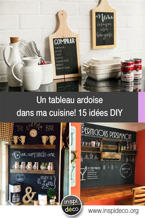 ma cuisine pour vous un tableau ardoise diy dans ma cuisine voici 15 idées