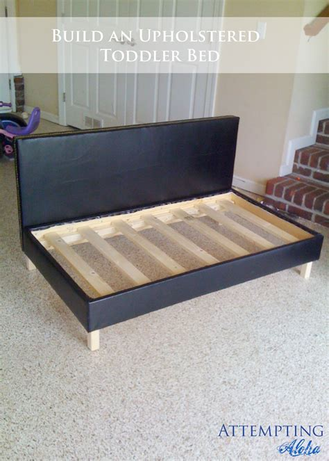 build a bed attempting aloha diy upholstered toddler bed plans