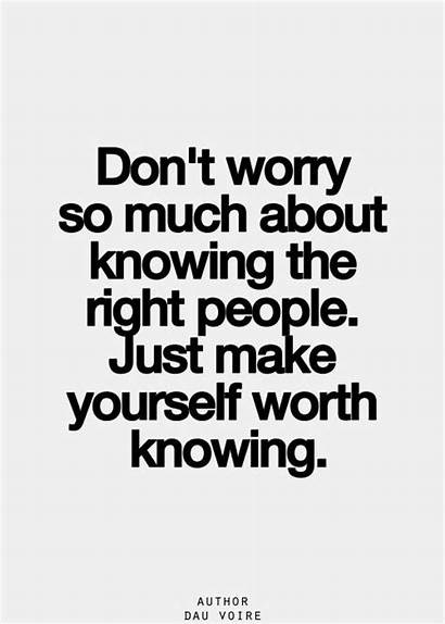 Worry Quotes Yourself Knowing Worth Right Much