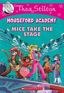 Mice Take the Stage by Thea Stilton | Scholastic