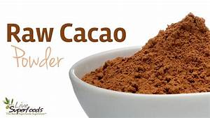 All About Cacao Powder - LiveSuperFoods.com - YouTube