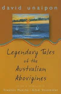 legendary tales of the australian aborigines by david unaipon reviews discussion bookclubs