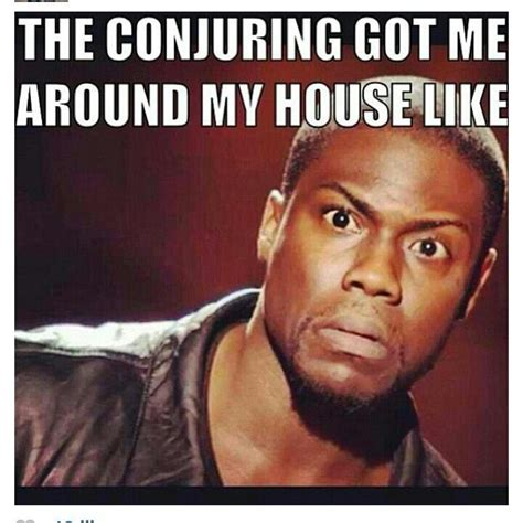 Funny Kevin Hart Meme - seriously paranoid the conjuring is scary lol i love kevin hart funny pinterest kevin