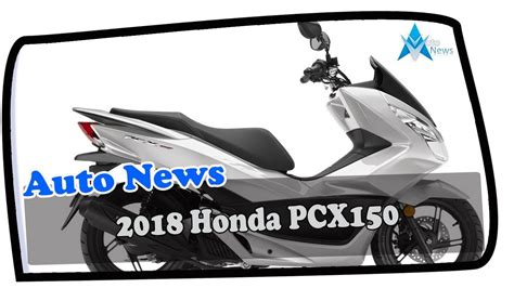 Pcx 2018 Spec by Must 2018 Honda Pcx150 Price Spec