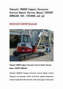 Takeuchi Tb80fr Compact Excavator Service Repair Factory Manual Instant Download Sn 17810006 And Up