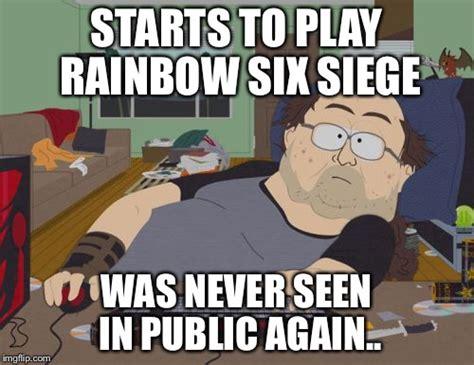 Rainbow 6 Siege Memes - rpg fan meme imgflip