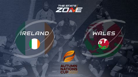 2020 Autumn Nations Cup – Ireland vs Wales Preview ...