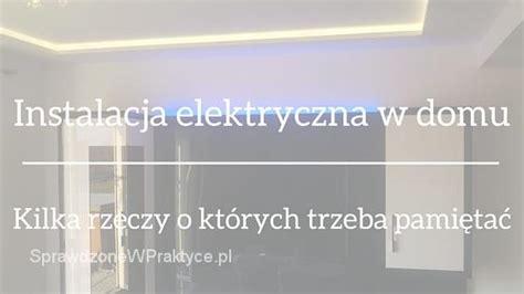 instalacja elektryczna w domu jednorodzinnym o czym należy pamiętać i na czym nie warto