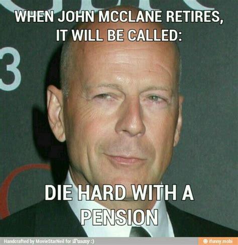 Die Hard Meme - 16 best bruce willis images on pinterest bruce willis celebrities and celebs