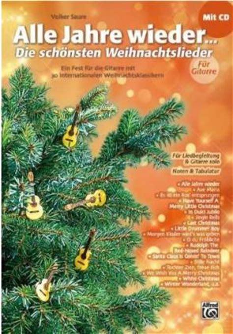 Alle Jahre wieder  Die schönsten Weihnachtslieder für