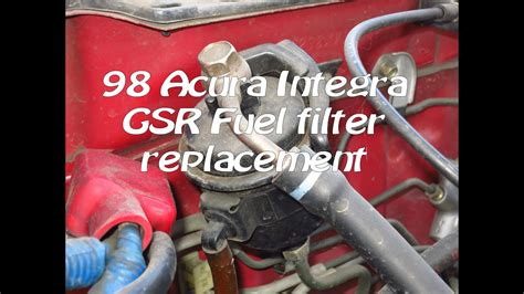 acura integra gsr fuel filter replacement youtube