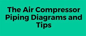 Air Compressor Piping Diagrams And Tips