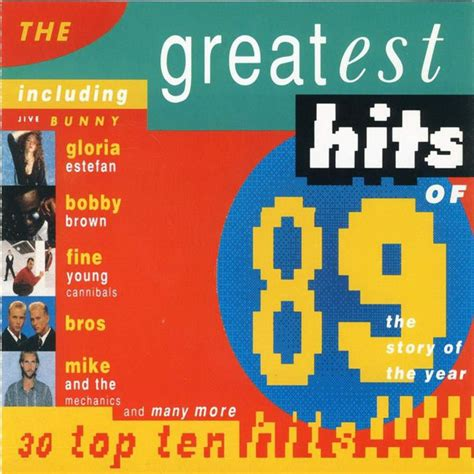 A list of the top 100 songs of 1989, based on performance on the billboard hot 100 chart. The Greatest Hits Of 1989 (1989, CD) - Discogs