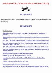 Kawasaki Vulcan 750 Service Manual And Parts By